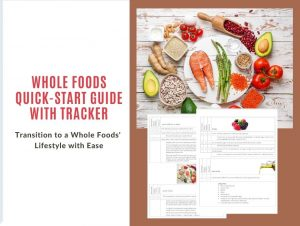 Whole Foods Quick-Start Guide with Tracker with Marie Ruggles